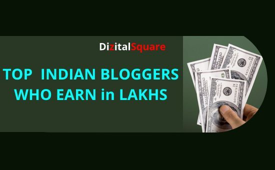 Top Indian Bloggers Who Earn in Lakhs from their Blog