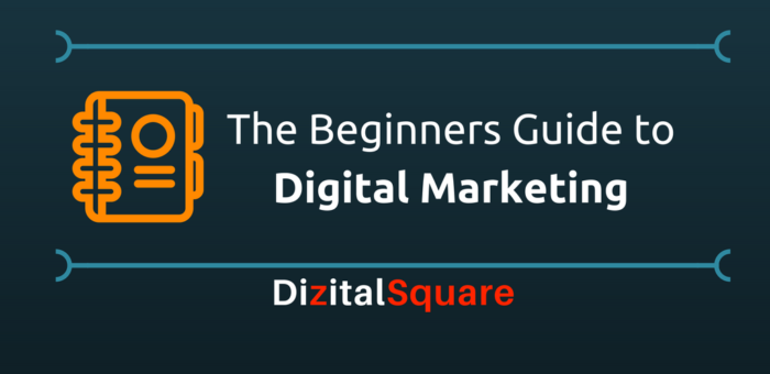 The Beginners Guide to Digital Marketing (Internet/Online Marketing)