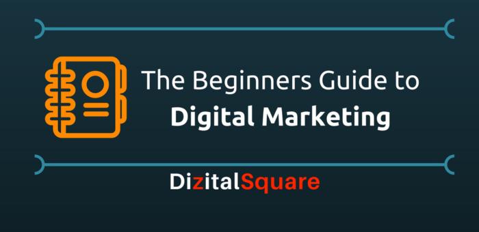 The Beginners Guide to Digital Marketing (Internet/Online Marketing)