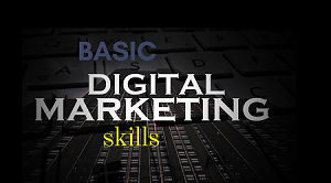 Basic Skills Required for Digital Marketers to Start With