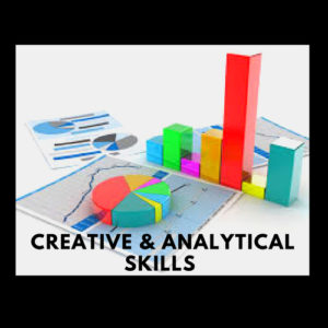 CREATIVE & ANALYTICAL SKILLS