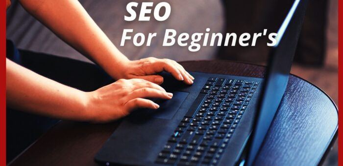SEO for Beginner's- Step by Step Guide