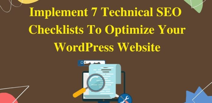 Implement 7 Technical SEO Checklists To Optimize Your WordPress Website